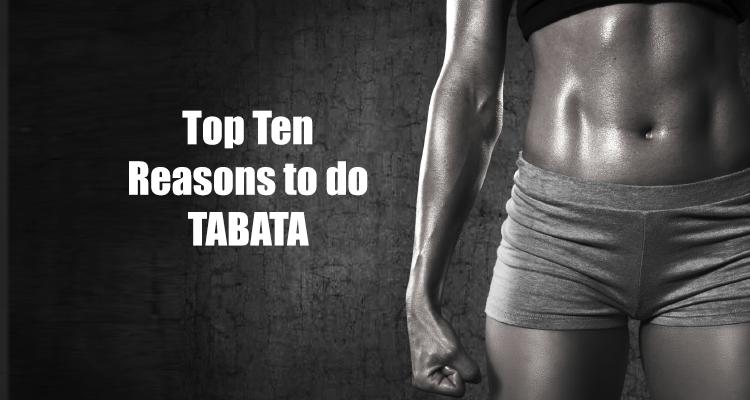 Top 10 Reasons to do TABATA